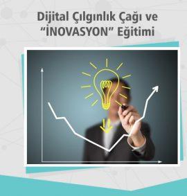 Dijital Çılgınlık Çağı ve İnovasyon Eğitimi