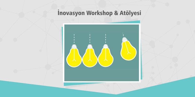 İnovasyon Workshop ve Atölyesi